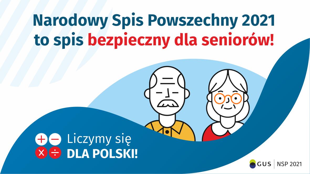 Narodowy Spis Powszechny 2021 to spis bezpieczny dla seniorów. Grafika dwóch osób starszych. Na dole napis liczymy się dla Polski.
