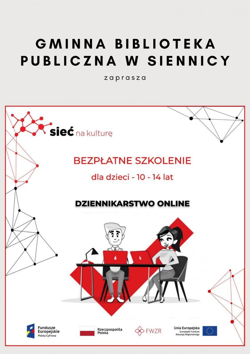 Biblioteka zaprasza na bezpłatne szkolenie dla dzieci od 10 do 14 lat. Tytuł szkolenia: dziennikarstwo online. Na dole plakatu dwie osoby przy stole używają laptopa. Plakat opatrzony logo Sieć na Kulturę.